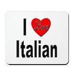 I Love Italian Mousepad