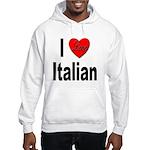 I Love Italian (Front) Hooded Sweatshirt