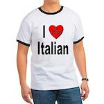 I Love Italian Ringer T