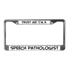 Trust Me: Speech Pathologist License Plate Frame