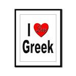 I Love Greek Framed Panel Print