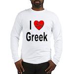 I Love Greek (Front) Long Sleeve T-Shirt