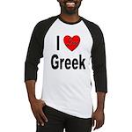 I Love Greek Baseball Jersey