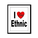 I Love Ethnic Framed Panel Print