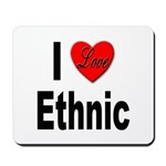 I Love Ethnic Mousepad