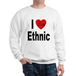 I Love Ethnic (Front) Sweatshirt