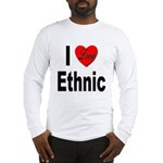 I Love Ethnic Long Sleeve T-Shirt