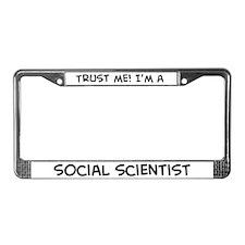 Trust Me: Social Scientist License Plate Frame