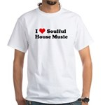 I Love Soulful house music White T-Shirt