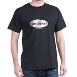 White Got Dane? Black T-Shirt
