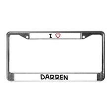I love Darren License Plate Frame