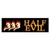 Half Evil Bumper Bumper Sticker