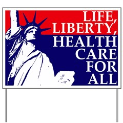 Life, Liberty, Health Care Yard Sign