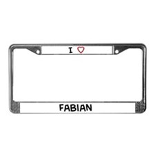 I love Fabian License Plate Frame