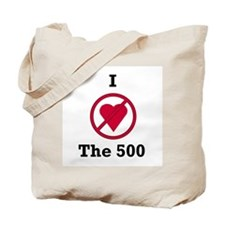 I hate the 500 Tote Bag