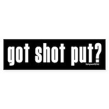 got shot put? Bumper Sticker (10 pk)