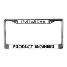 Trust Me: Product Engineer License Plate Frame