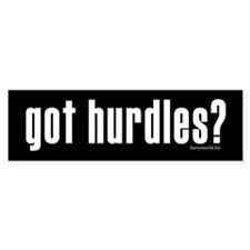 got hurdles? Bumper Sticker (10 pk)