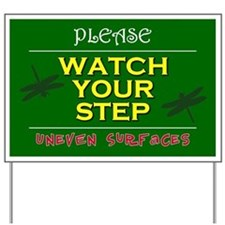 Watch Your Step Yard Sign
