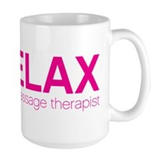 Relax I'm a Massage Therapist Coffee Mug