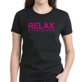 Relax I'm a Massage Therapist Tee