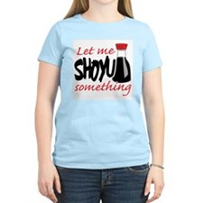 Let Me Shoyu Something T-Shirt