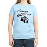 Don't Make Me Shoot You T-Shirt