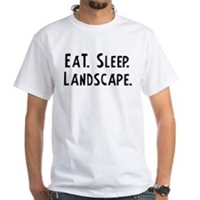 Eat, Sleep, Landscape Shirt