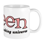 Queen of the fucking universe Mug
