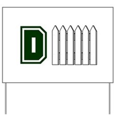 D FENCE (1 GREEN) Yard Sign