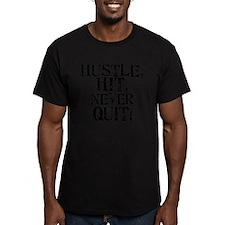 HUSTLE, HIT, NEVER QUIT! T