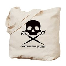 Don't Make Me Cut You Tote Bag