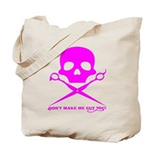 Don't Make Me Cut You PINK Tote Bag