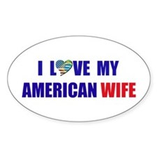 I Love My American Wife Oval Decal