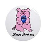 HAPPY BIRTHDAY PINK PIG Ornament (Round)