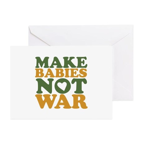Make Babies Not War Greeting Cards (Pk of 10)