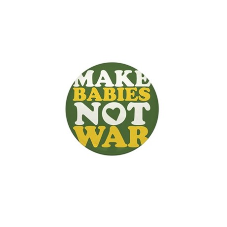 Make Babies Not War Mini Button (10 pack)