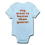 My Mom Is Hotter - Infant Bodysuit