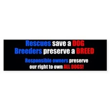 Rescue/Breeders/Owners Bumper Sticker