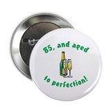 85, Aged To Perfection 2.25&quot; Button