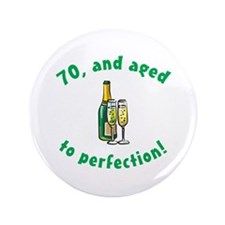 "70, Aged To Perfection 3.5"" Button"