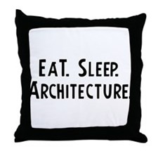 Eat, Sleep, Architecture Throw Pillow