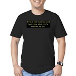 I have not lost my mind Men's Fitted T-Shirt (dark