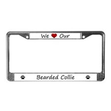 We Love Our Bearded Collie License Plate Frame