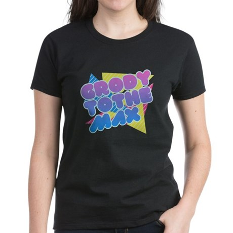Grody to the Max Womens T-Shirt