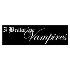 I Brake for Vampires Bumper Sticker