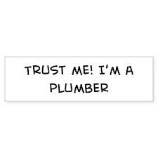 Trust Me: Plumber Bumper Stickers