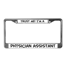 Trust Me: Physician Assistant License Plate Frame