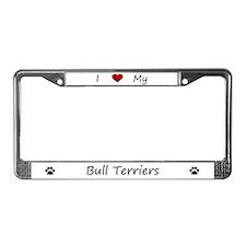 I Love My Bull Terriers License Plate Frame