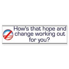 How's That Hope and Change Wo Bumper Bumper Sticker